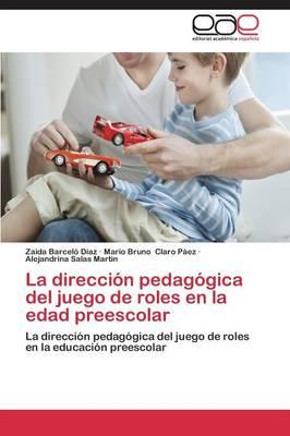 La Direccion Pedagogica del Juego de Roles En La Edad Preescolar