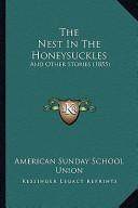 The Nest in the Honeysuckles