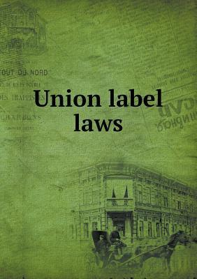 Union Label Laws