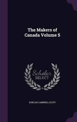The Makers of Canada Volume 5