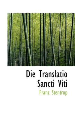 Die Translatio Sancti Viti