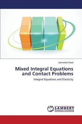 Mixed Integral Equations and Contact Problems