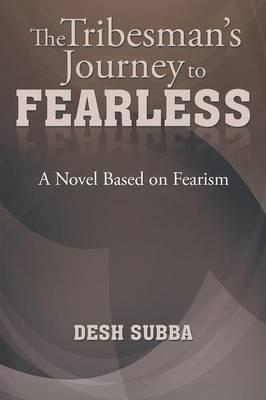 The Tribesman's Journey to Fearless