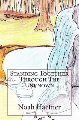 Standing Together Through the Unknown