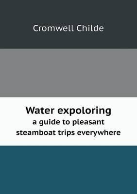 Water Expoloring a Guide to Pleasant Steamboat Trips Everywhere