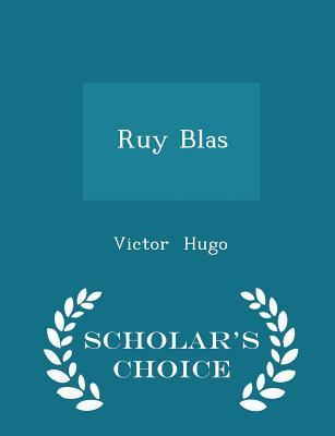 Ruy Blas - Scholar's Choice Edition