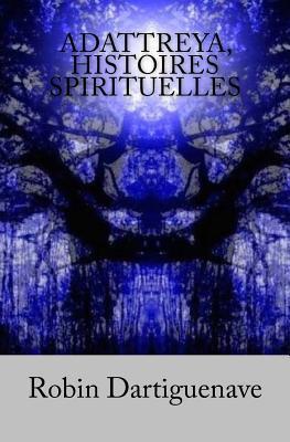 Adattreya, Histoires Spirituelles