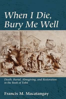 When I Die, Bury Me Well