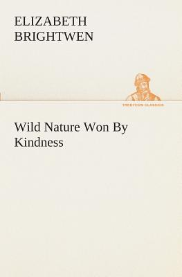 Wild Nature Won By Kindness