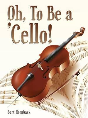 Oh, to Be a 'Cello
