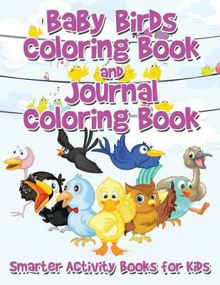 Baby Birds Coloring Book and Journal Coloring Book