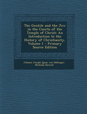 Gentile and the Jew in the Courts of the Temple of Christ