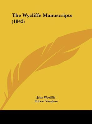 The Wycliffe Manuscripts (1843)