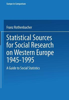 Statistical Sources for Social Research on Western Europe, 1945–1995