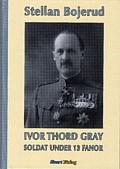 Ivor Thord-Gray, soldat under 13 fanor