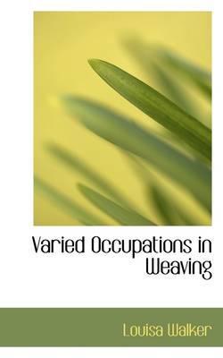 Varied Occupations in Weaving