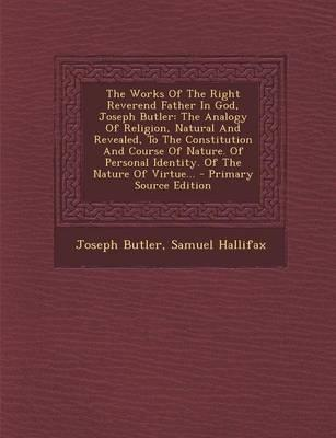 The Works of the Right Reverend Father in God, Joseph Butler