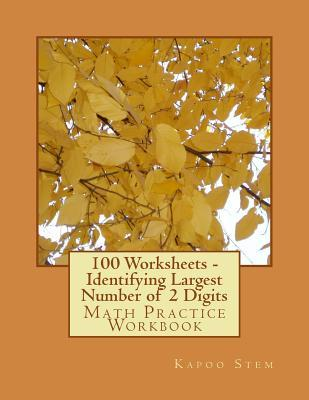 100 Worksheets Identifying Largest Number of 2 Digits