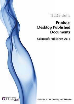 Tilde Skills Produce Desktop Published Documents