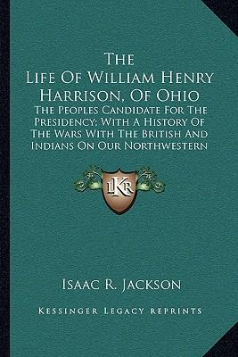 The Life of William Henry Harrison, of Ohio