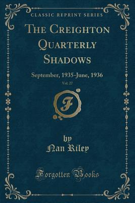 The Creighton Quarterly Shadows, Vol. 27