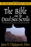 The Bible and the Dead Sea Scrolls: The Second Princeton Symposium ...