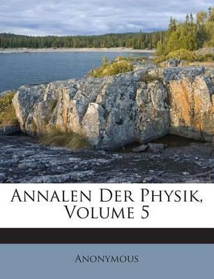 Annalen Der Physik, Volume 5