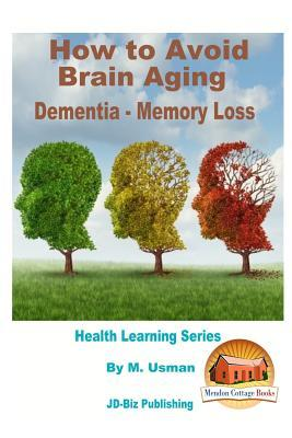 How to Avoid Brain Aging Dementia Memory Loss
