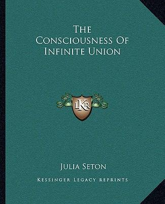 The Consciousness of Infinite Union