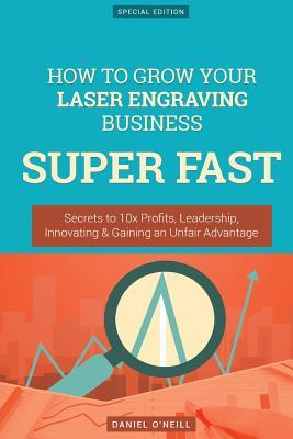 How to Grow Your Laser Engraving Business Super Fast