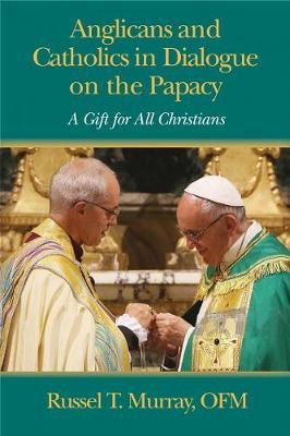 Anglicans and Catholics in Dialogue on the Papacy