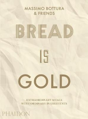 Bread is gold. Ediz. illustrata
