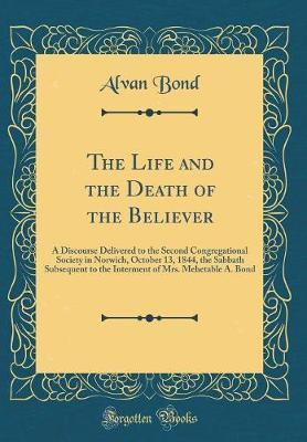 The Life and the Death of the Believer