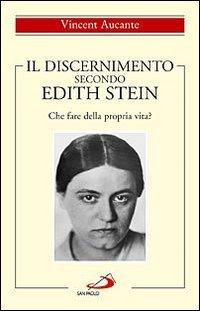 Il discernimento secondo Edith Stein