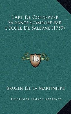 L'Art de Conserver Sa Sante Compose Par L'Ecole de Salerne (1759)