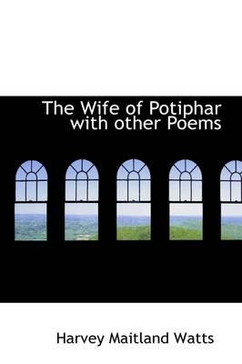 The Wife of Potiphar With Other Poems
