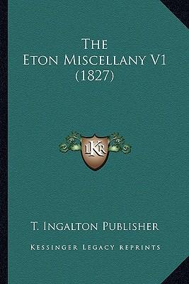 The Eton Miscellany V1 (1827)