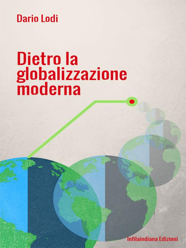 Dietro la globalizzazione moderna
