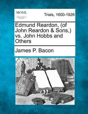 Edmund Reardon, (of John Reardon & Sons, ) vs. John Hobbs and Others
