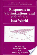 Responses to Victimization and Belief in a Just World