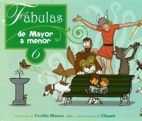 Fábulas de mayor a menor 6 / Fables From Oldest to Youngest 6