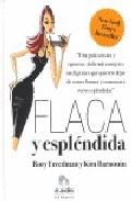 FLACA Y ESPLENDIDA