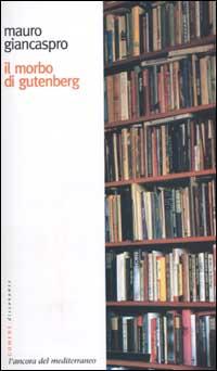 Il morbo di Gutenber...