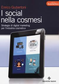I social nella cosmesi. Strategie di digital marketing per l'industria cosmetica