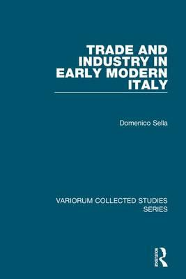 Trade and Industry in Early Modern Italy