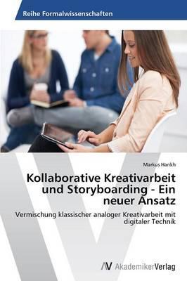 Kollaborative Kreativarbeit und Storyboarding - Ein neuer Ansatz
