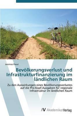Bevölkerungsverlust und Infrastrukturfinanzierung im ländlichen Raum