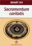 Exhortation apostolique post-synodale Sacramentum caritatis (...) aux évêques, aux prêtres, aux diacres, aux personnes consacrées et aus fidèles laïcs sur l'eucharistie source et sommet de la vie et de la mission de l'Eglise