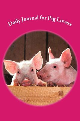 Daily Journal for Pig Lovers Journal