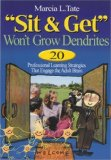 """Sit and Get"" Won't Grow Dendrites"